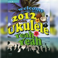 welcome you to year 2012 with ukulele yeah yeah
