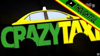 Crazy Taxi (Thoughtful)