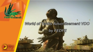 World of Tanks Advertisement VDO by FEDFE