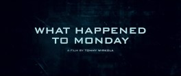 ตัวอย่างหนัง What Happened To Monday ซับไทย