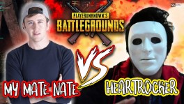 MY MATE NATE vs. HEARTROCKER!! [PUBG] 19 ก.ย. 2561