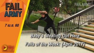 Baby's Stealing Out Here: Fails of the Week: (April 2017) || FailArmy