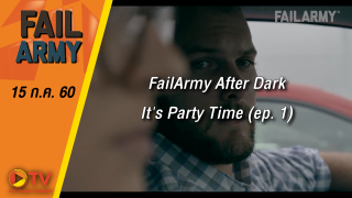 FailArmy After Dark: It's Party Time (ep. 1)